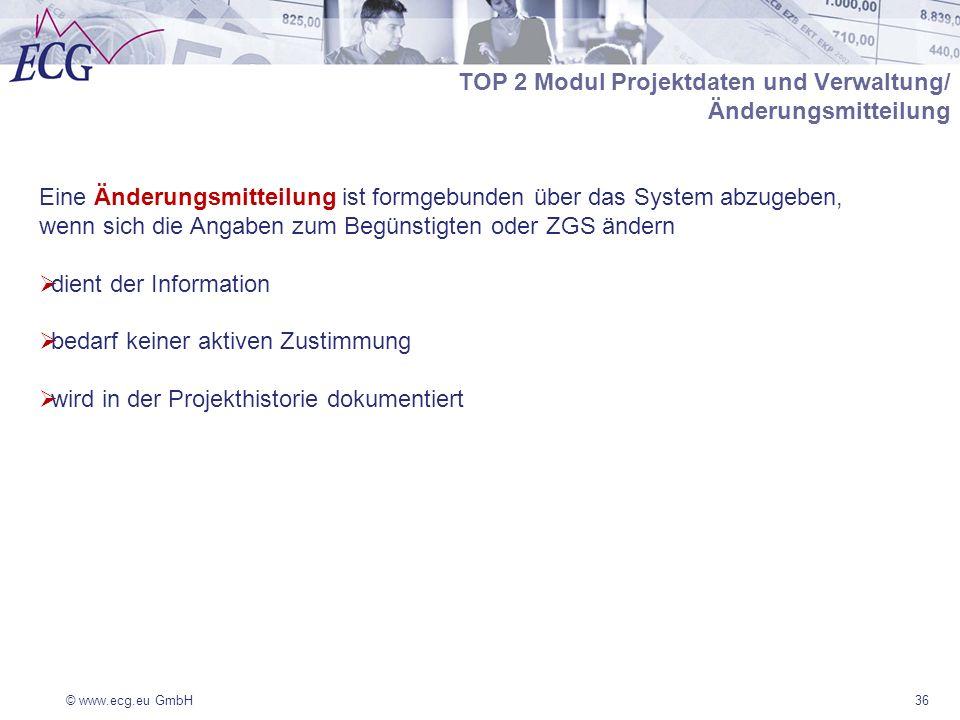 © www.ecg.eu GmbH36 Eine Änderungsmitteilung ist formgebunden über das System abzugeben, wenn sich die Angaben zum Begünstigten oder ZGS ändern dient