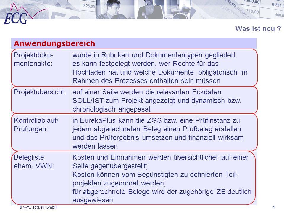 © www.ecg.eu GmbH Was ist neu ? Anwendungsbereich Projektdoku- mentenakte: wurde in Rubriken und Dokumententypen gegliedert es kann festgelegt werden,