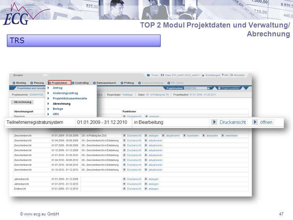 © www.ecg.eu GmbH47 TRS TOP 2 Modul Projektdaten und Verwaltung/ Abrechnung