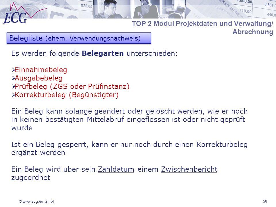 © www.ecg.eu GmbH50 Es werden folgende Belegarten unterschieden: Einnahmebeleg Ausgabebeleg Prüfbeleg (ZGS oder Prüfinstanz) Korrekturbeleg (Begünstig