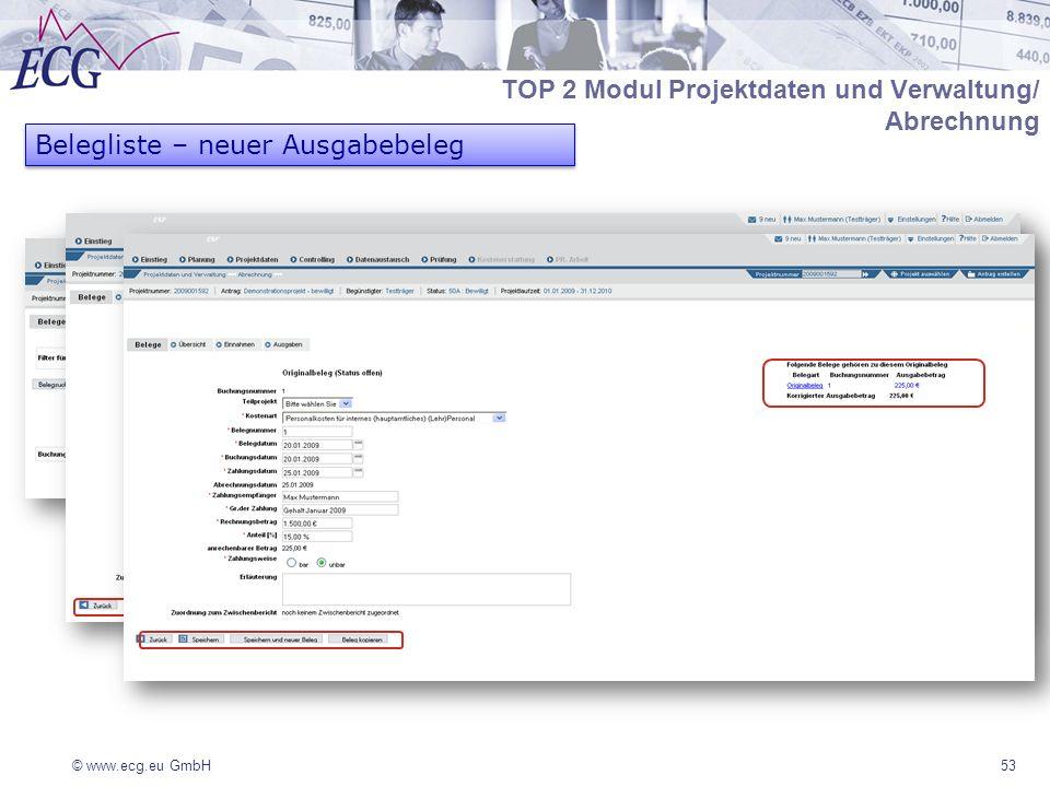 © www.ecg.eu GmbH53 Belegliste – neuer Ausgabebeleg TOP 2 Modul Projektdaten und Verwaltung/ Abrechnung