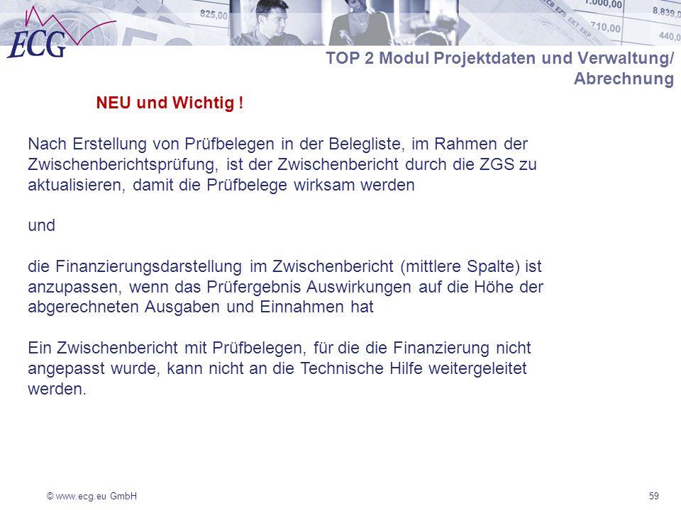 © www.ecg.eu GmbH59 NEU und Wichtig ! Nach Erstellung von Prüfbelegen in der Belegliste, im Rahmen der Zwischenberichtsprüfung, ist der Zwischenberich