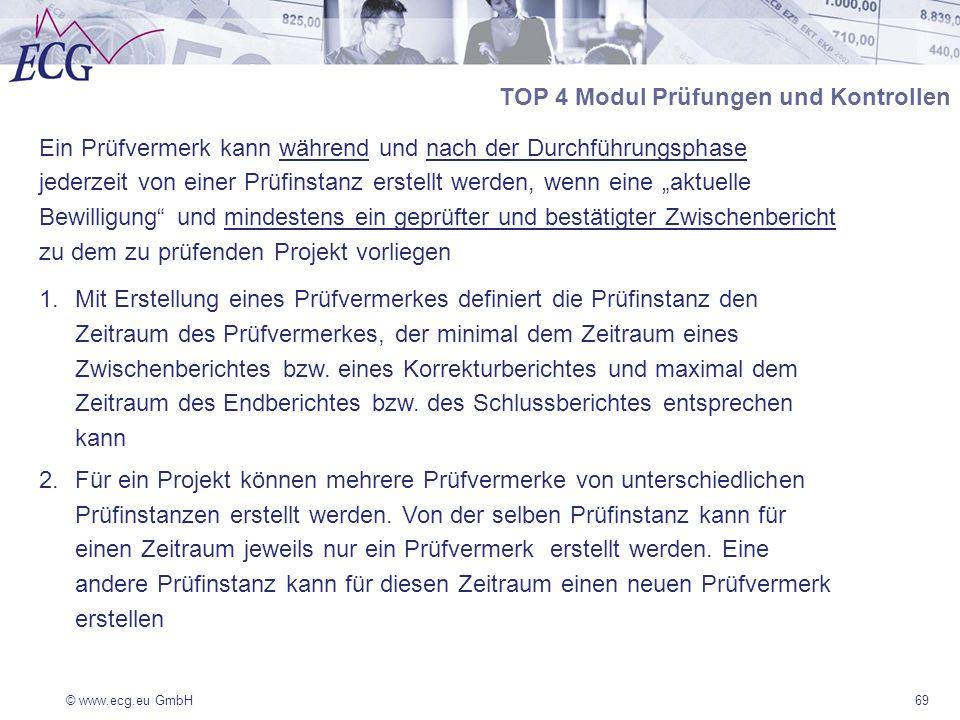 © www.ecg.eu GmbH69 Ein Prüfvermerk kann während und nach der Durchführungsphase jederzeit von einer Prüfinstanz erstellt werden, wenn eine aktuelle B