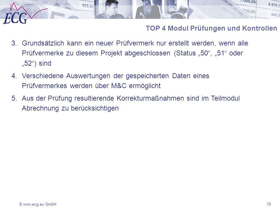 © www.ecg.eu GmbH70 3.Grundsätzlich kann ein neuer Prüfvermerk nur erstellt werden, wenn alle Prüfvermerke zu diesem Projekt abgeschlossen (Status 50,