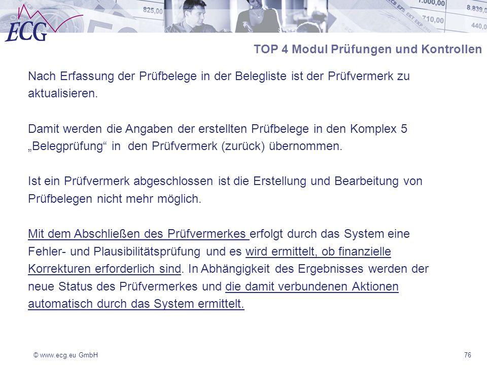© www.ecg.eu GmbH76 Nach Erfassung der Prüfbelege in der Belegliste ist der Prüfvermerk zu aktualisieren. Damit werden die Angaben der erstellten Prüf