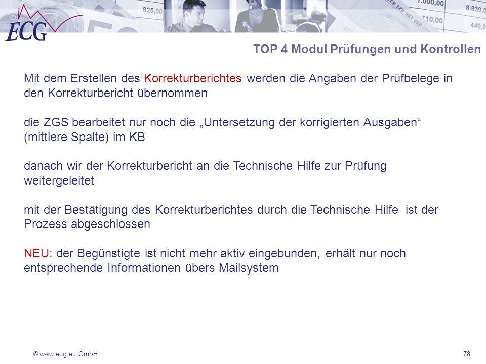 © www.ecg.eu GmbH78 Mit dem Erstellen des Korrekturberichtes werden die Angaben der Prüfbelege in den Korrekturbericht übernommen die ZGS bearbeitet n