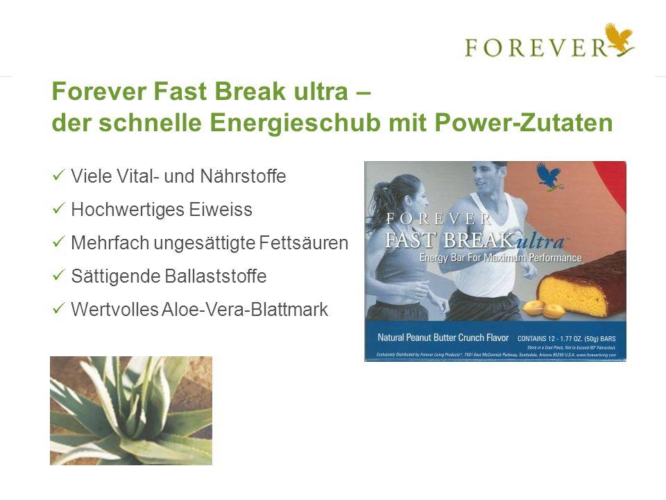 Forever Fast Break ultra – der schnelle Energieschub mit Power-Zutaten Viele Vital- und Nährstoffe Hochwertiges Eiweiss Mehrfach ungesättigte Fettsäuren Sättigende Ballaststoffe Wertvolles Aloe-Vera-Blattmark