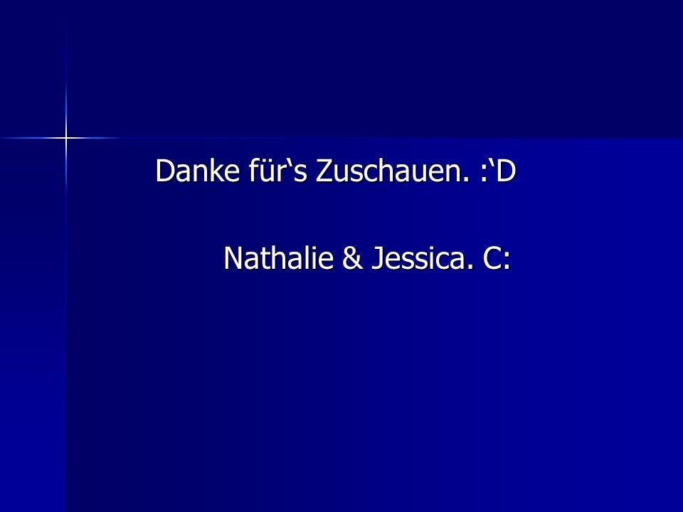 Danke fürs Zuschauen. :D Nathalie & Jessica. C: