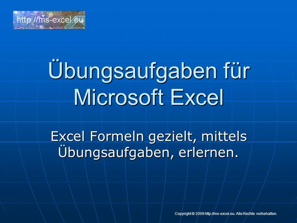 Übungsaufgaben für Microsoft Excel Excel Formeln gezielt, mittels Übungsaufgaben, erlernen.