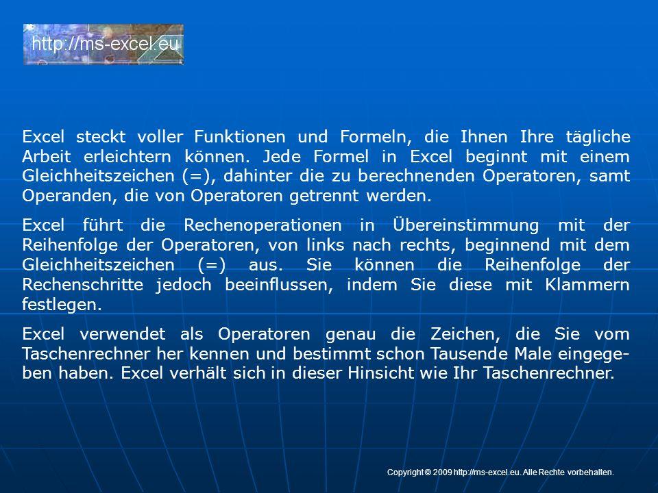 Die arithmetischen Operatoren in Excel Die arithmetischen Operatoren in Excel Copyright © 2009 http://ms-excel.eu.