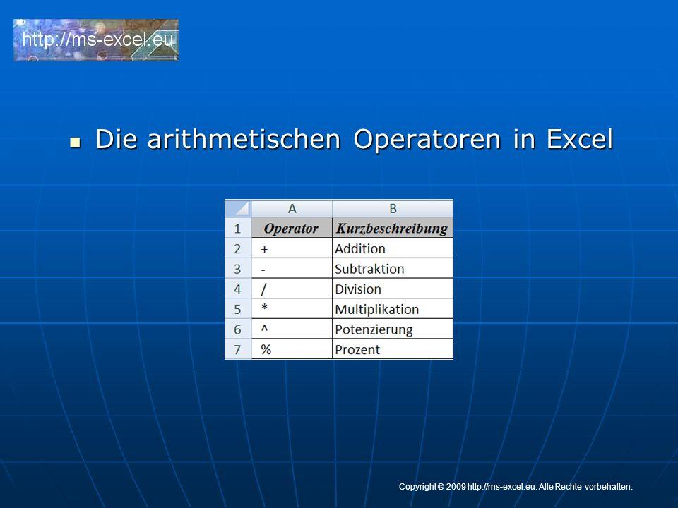 Die Vergleichsoperatoren in Excel Die Vergleichsoperatoren in Excel Copyright © 2009 http://ms-excel.eu.