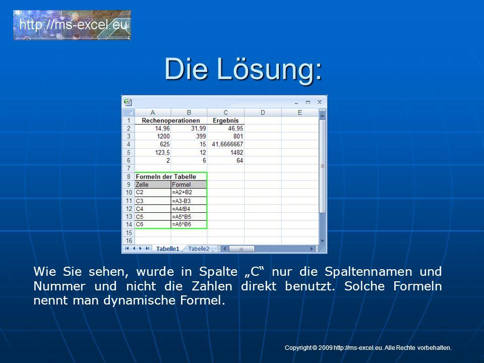 Die Lösung: Copyright © 2009 http://ms-excel.eu.Alle Rechte vorbehalten.