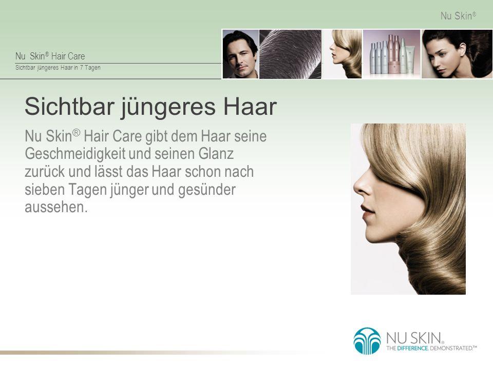 Sichtbar jüngeres Haar in 7 Tagen Nu Skin ® Sichtbar jüngeres Haar Nu Skin ® Hair Care gibt dem Haar seine Geschmeidigkeit und seinen Glanz zurück und lässt das Haar schon nach sieben Tagen jünger und gesünder aussehen.