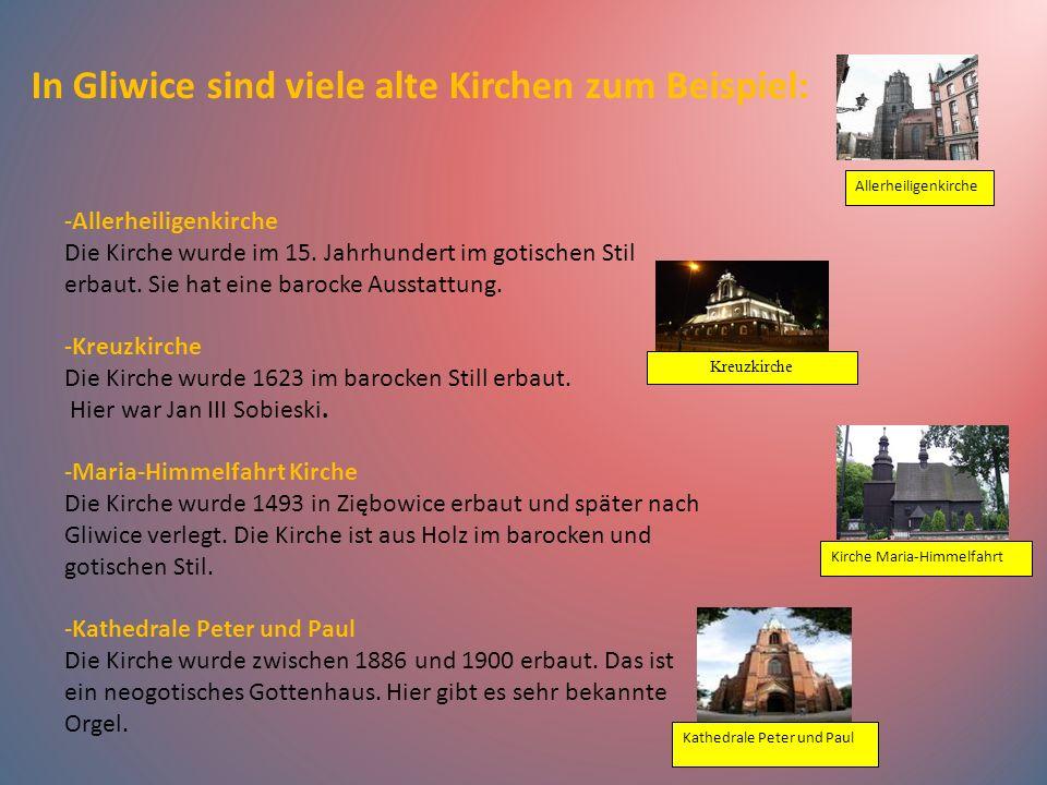 -Allerheiligenkirche Die Kirche wurde im 15. Jahrhundert im gotischen Stil erbaut. Sie hat eine barocke Ausstattung. -Kreuzkirche Die Kirche wurde 162