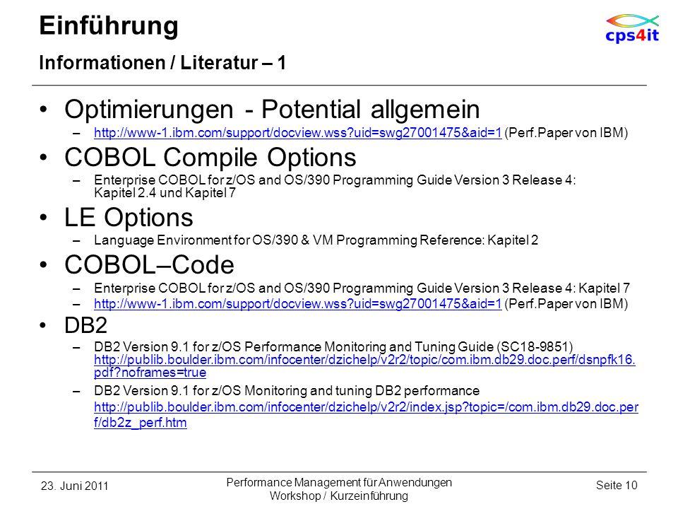 Einführung Informationen / Literatur – 1 Optimierungen - Potential allgemein –http://www-1.ibm.com/support/docview.wss?uid=swg27001475&aid=1 (Perf.Pap