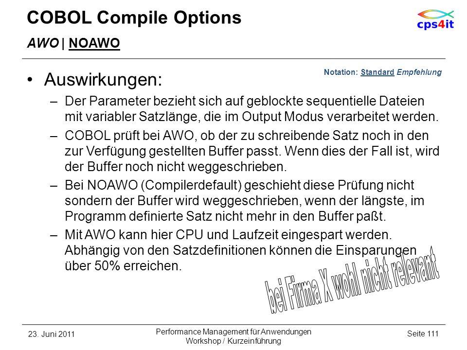 COBOL Compile Options AWO | NOAWO Auswirkungen: –Der Parameter bezieht sich auf geblockte sequentielle Dateien mit variabler Satzlänge, die im Output