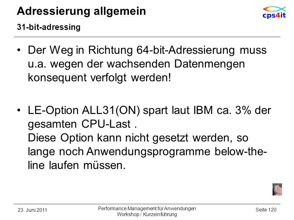 Adressierung allgemein 31-bit-adressing Der Weg in Richtung 64-bit-Adressierung muss u.a. wegen der wachsenden Datenmengen konsequent verfolgt werden!