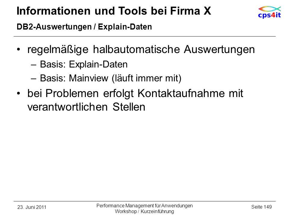 Informationen und Tools bei Firma X DB2-Auswertungen / Explain-Daten regelmäßige halbautomatische Auswertungen –Basis: Explain-Daten –Basis: Mainview