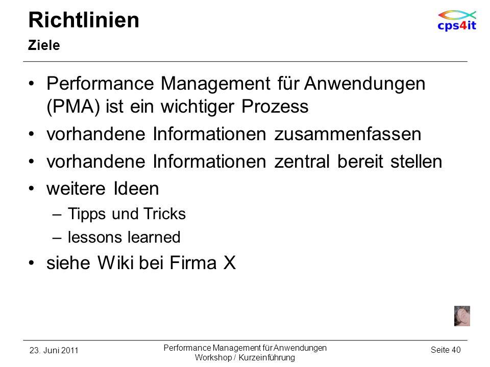 Richtlinien Ziele Performance Management für Anwendungen (PMA) ist ein wichtiger Prozess vorhandene Informationen zusammenfassen vorhandene Informatio