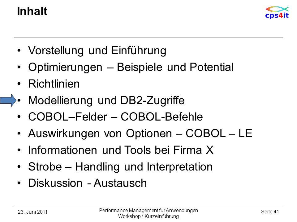 Inhalt Vorstellung und Einführung Optimierungen – Beispiele und Potential Richtlinien Modellierung und DB2-Zugriffe COBOL–Felder – COBOL-Befehle Auswi