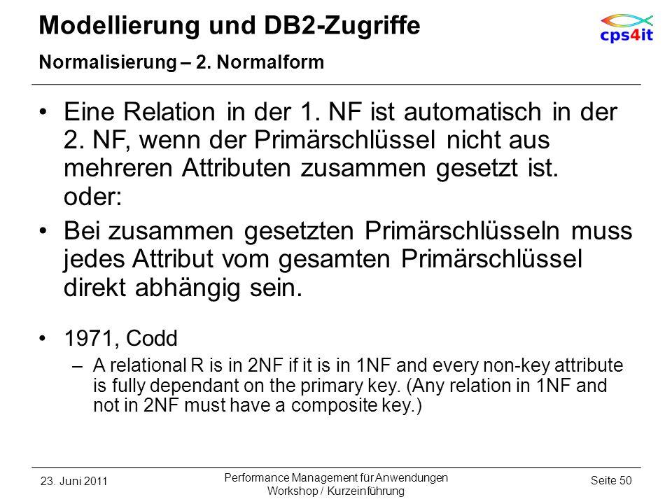 Modellierung und DB2-Zugriffe Normalisierung – 2. Normalform Eine Relation in der 1. NF ist automatisch in der 2. NF, wenn der Primärschlüssel nicht a