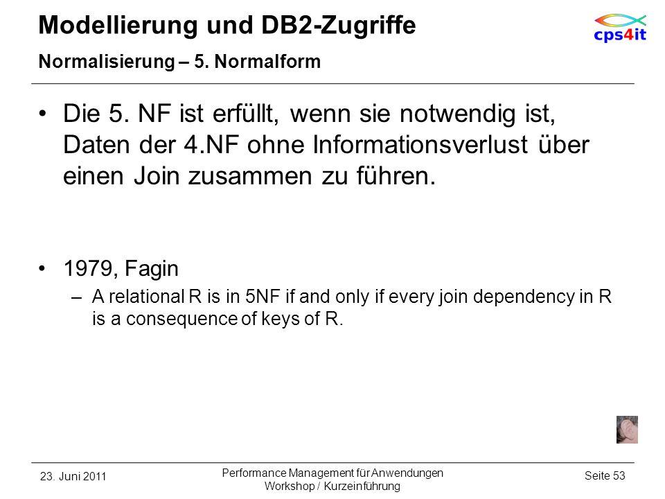 Modellierung und DB2-Zugriffe Normalisierung – 5. Normalform Die 5. NF ist erfüllt, wenn sie notwendig ist, Daten der 4.NF ohne Informationsverlust üb