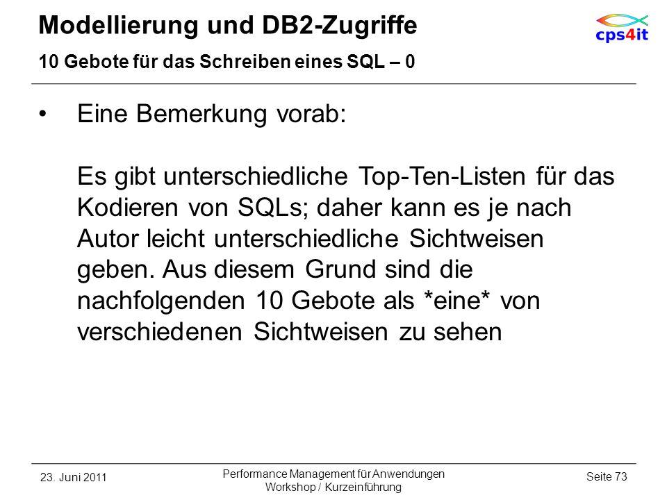 Modellierung und DB2-Zugriffe 10 Gebote für das Schreiben eines SQL – 0 Eine Bemerkung vorab: Es gibt unterschiedliche Top-Ten-Listen für das Kodieren