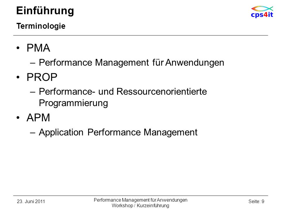 Einführung Terminologie PMA –Performance Management für Anwendungen PROP –Performance- und Ressourcenorientierte Programmierung APM –Application Perfo