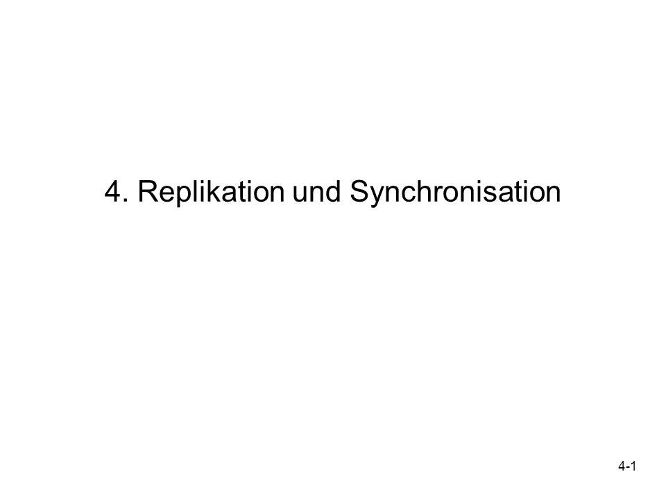 4-12 Zentrale Strategien beim Einsatz der Replikation Konsistenzstrategien: 3 verschiedene Konsistenzgrade bei Lese-TAs : Replikate sind aktuell und konsistent negativ für Gesamtdurchsatz, kein disconnected Mode Konsistent, aber dürfen etwas veraltet sein.