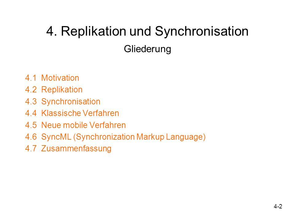 4-43 Anforderungen und Ablauf nutzerdefinierter Replikation: –Heute meist traditioneller Szenarien: z.B.