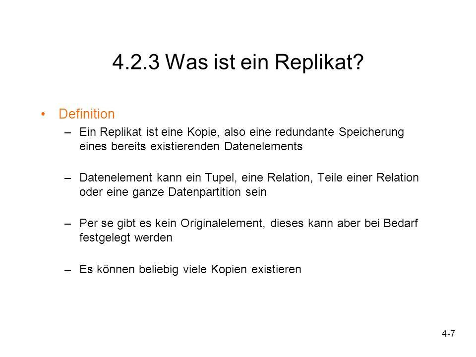 4-8 4.2.4 Zentrale Strategien beim Einsatz der Replikation Übersicht: Kopie-Update-Strategien Fehlerbehandlungs-Strategien Synchronisations-Strategien konkurrierender Zugriffe Konsistenz-Strategien bei Lesetransaktionen