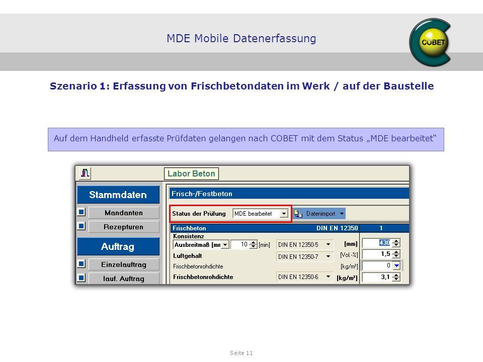 Seite 11 Auf dem Handheld erfasste Prüfdaten gelangen nach COBET mit dem Status MDE bearbeitet MDE Mobile Datenerfassung Szenario 1: Erfassung von Fri