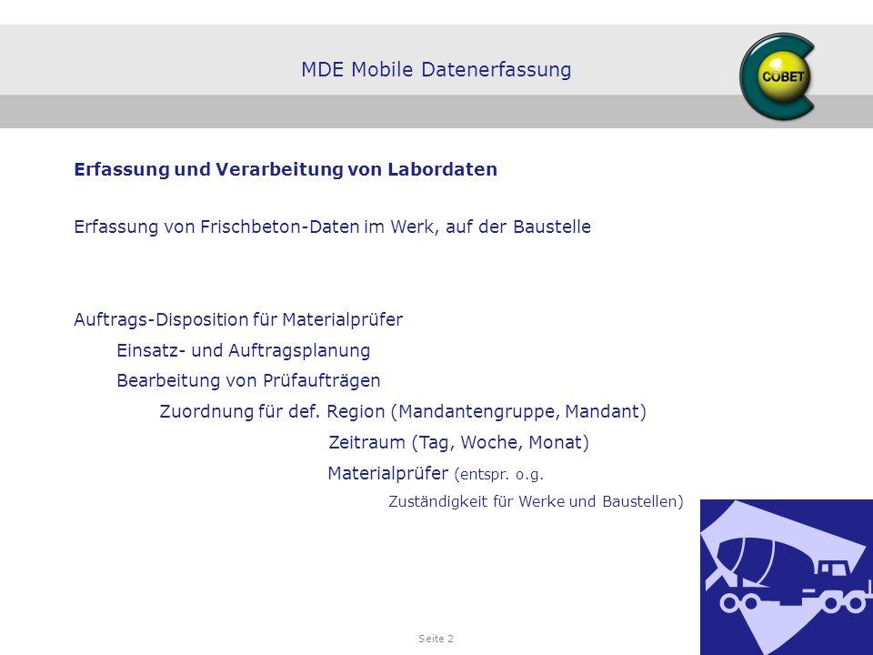 Seite 2 Erfassung und Verarbeitung von Labordaten Erfassung von Frischbeton-Daten im Werk, auf der Baustelle Auftrags-Disposition für Materialprüfer E