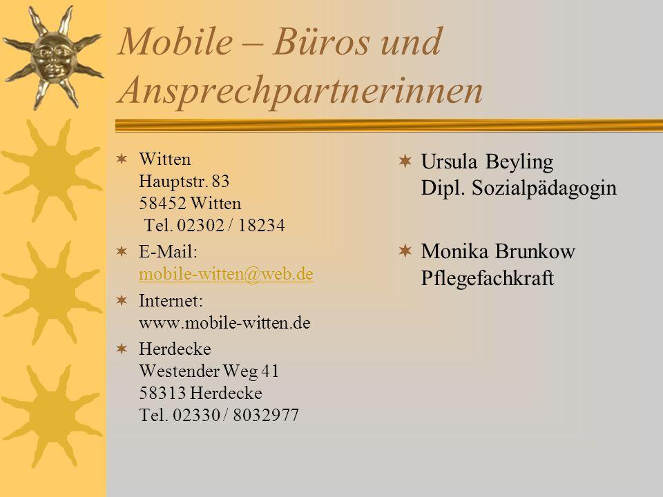 Mobile – Büros und Ansprechpartnerinnen Witten Hauptstr. 83 58452 Witten Tel. 02302 / 18234 E-Mail: mobile-witten@web.de mobile-witten@web.de Internet