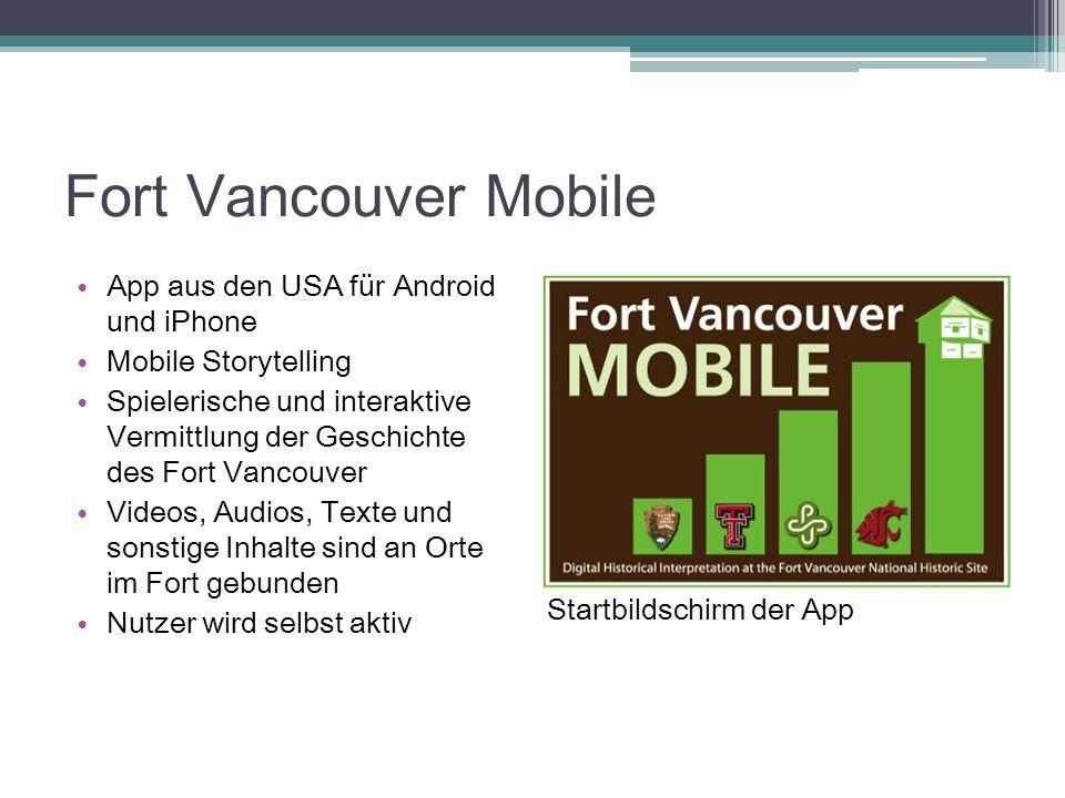 Fort Vancouver Mobile App aus den USA für Android und iPhone Mobile Storytelling Spielerische und interaktive Vermittlung der Geschichte des Fort Vanc