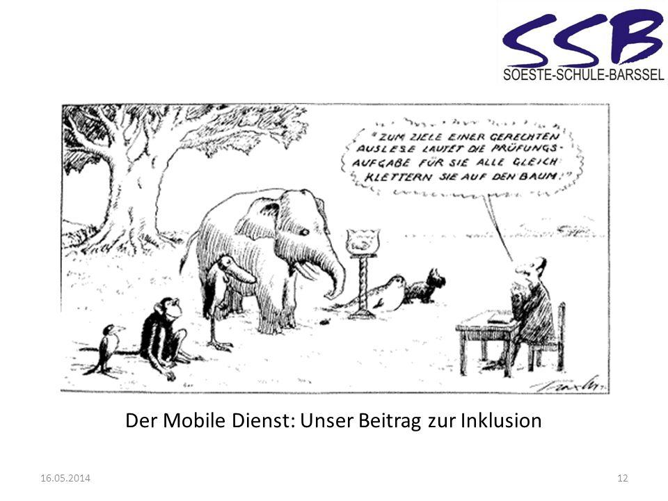 16.05.201412 Der Mobile Dienst: Unser Beitrag zur Inklusion