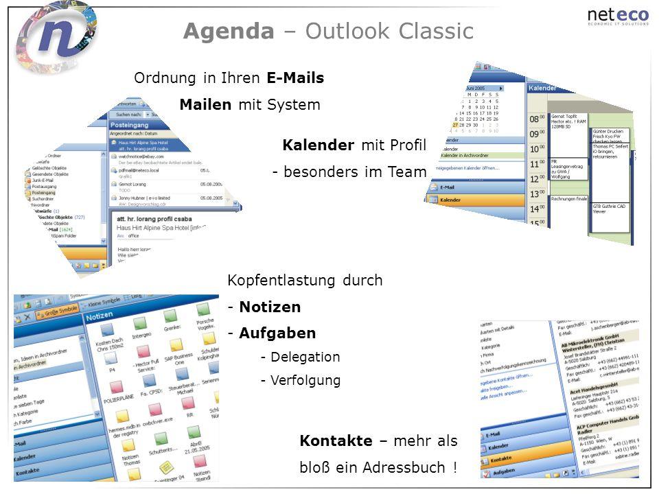 Agenda – Outlook Classic Kalender mit Profil - besonders im Team Ordnung in Ihren E-Mails Mailen mit System Kopfentlastung durch - Notizen - Aufgaben