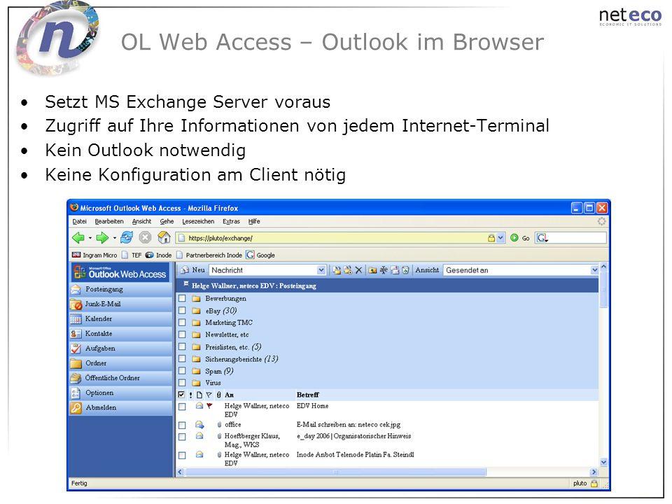OL Web Access – Outlook im Browser Setzt MS Exchange Server voraus Zugriff auf Ihre Informationen von jedem Internet-Terminal Kein Outlook notwendig K