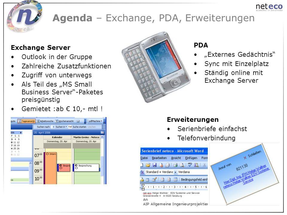 Agenda – Exchange, PDA, Erweiterungen Exchange Server Outlook in der Gruppe Zahlreiche Zusatzfunktionen Zugriff von unterwegs Als Teil des MS Small Bu