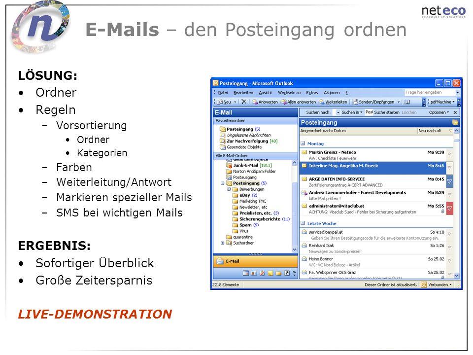 E-Mails – den Posteingang ordnen LÖSUNG: Ordner Regeln –Vorsortierung Ordner Kategorien –Farben –Weiterleitung/Antwort –Markieren spezieller Mails –SM