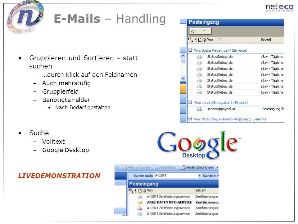 E-Mails – Handling Gruppieren und Sortieren – statt suchen –…durch Klick auf den Feldnamen –Auch mehrstufig –Gruppierfeld –Benötigte Felder Nach Bedar
