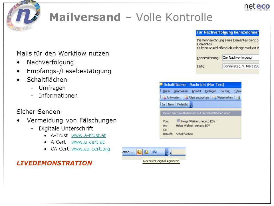 Mailversand – Volle Kontrolle Mails für den Workflow nutzen Nachverfolgung Empfangs-/Lesebestätigung Schaltflächen –Umfragen –Informationen Sicher Sen