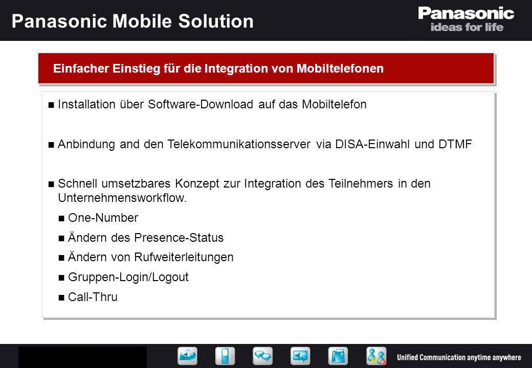 Installation über Software-Download auf das Mobiltelefon Anbindung and den Telekommunikationsserver via DISA-Einwahl und DTMF Schnell umsetzbares Konz