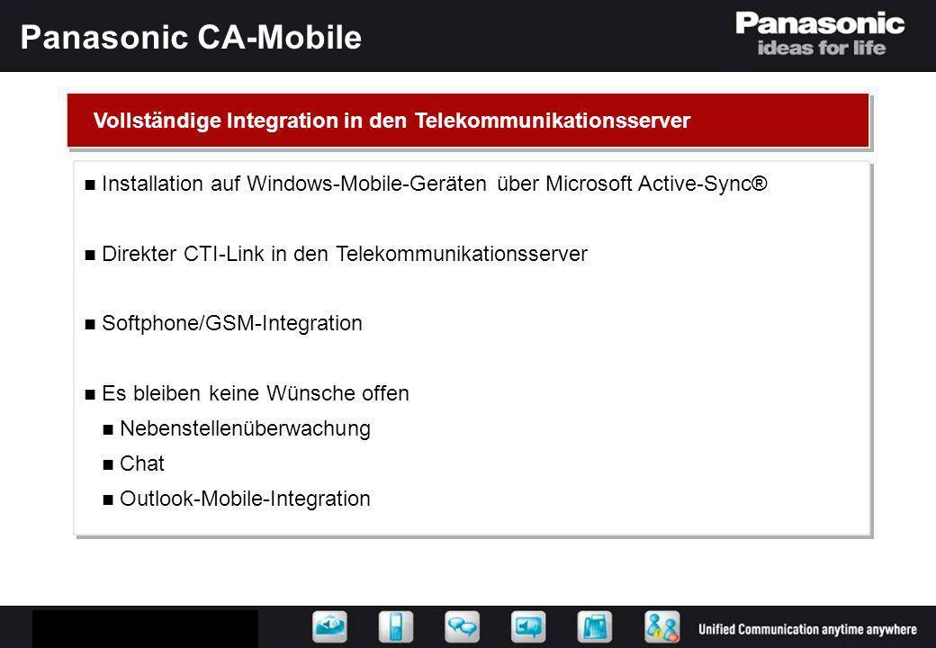 Panasonic CA-Mobile Installation auf Windows-Mobile-Geräten über Microsoft Active-Sync® Direkter CTI-Link in den Telekommunikationsserver Softphone/GS