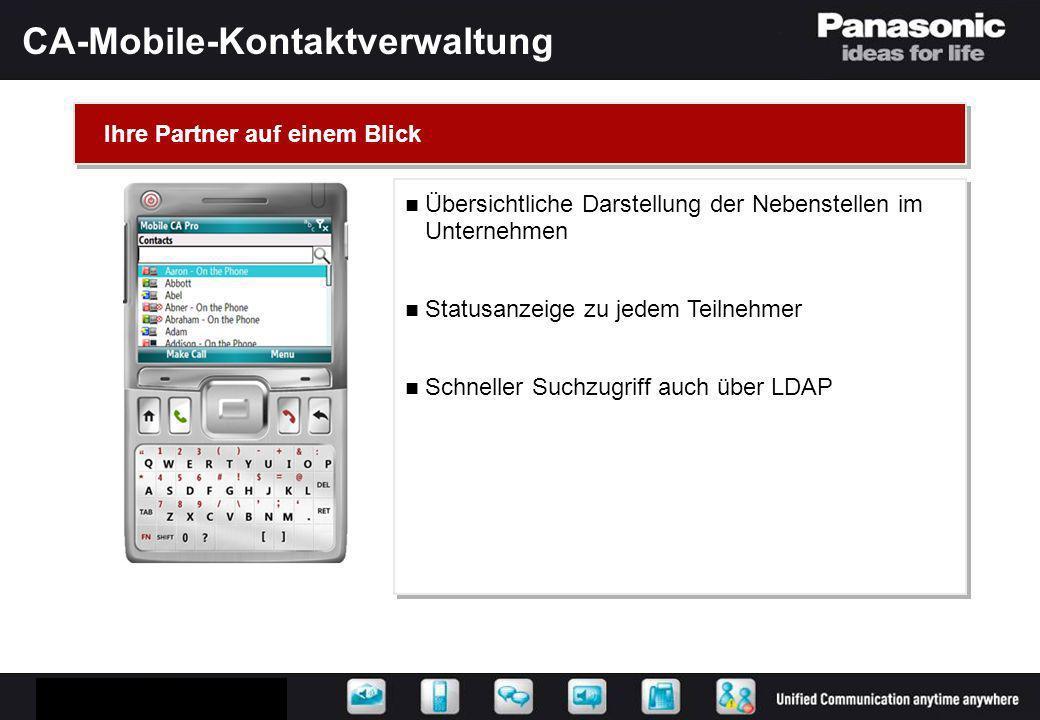 CA-Mobile-Kontaktverwaltung Übersichtliche Darstellung der Nebenstellen im Unternehmen Statusanzeige zu jedem Teilnehmer Schneller Suchzugriff auch üb