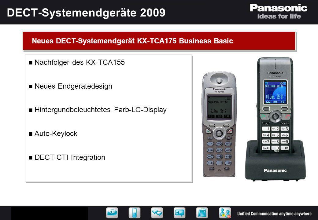 DECT- Systemendgeräte 2009 Optimale Menüführung durch Softkeys Perfekte Integration in alle Panasonic Kommunikationsplattformen Talk on Charge Kommunikation auch im Ladezustand Optimale Menüführung durch Softkeys Perfekte Integration in alle Panasonic Kommunikationsplattformen Talk on Charge Kommunikation auch im Ladezustand Neues DECT- Systemendgerät KX-TCA175 Business Basic