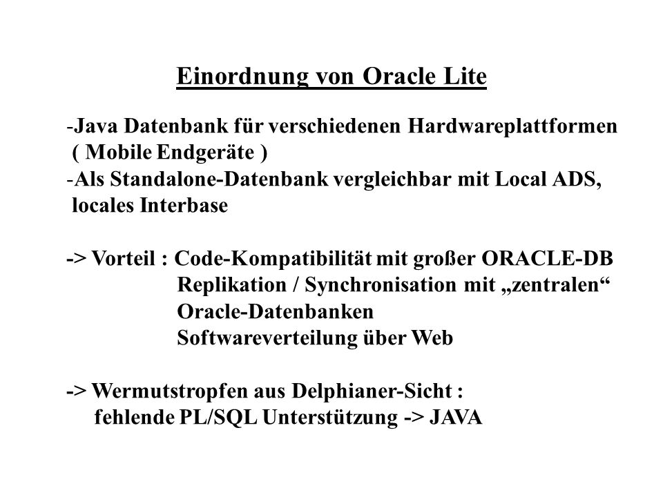 Zugriff via ODBC ODBC-Engine ODBC Oracle Lite Treiber Oracle Lite Datenbank Anwendung ( VDB, C++....