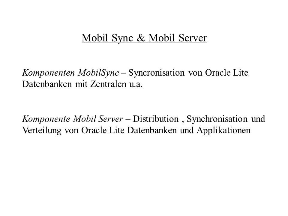 Wichtige Tools für Oracle Lite I 1.Createdb-Anlegen einer Datenbank 2.Removedb-Löschen einer Datenbank 3.Migrate-Migration einer älteren DB-Version 4.Decryptdb-Aufheben der Verschlüsselung einer Oracle Lite Datenbank 5.Encryptdb-Verschlüsselung der Datenbank mit einem Password 6.Validatedb-Validierung einer Oracle Lite Datenbank