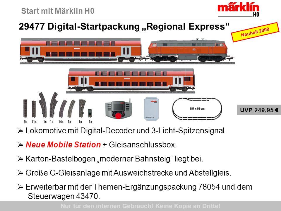 Nur für den internen Gebrauch! Keine Kopie an Dritte! 29477 Digital-Startpackung Regional Express - Lokomotive mit Digital-Decoder und 3-Licht-Spitzen