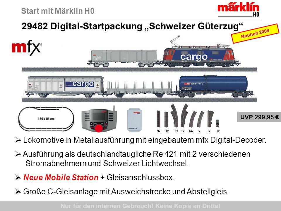 Nur für den internen Gebrauch! Keine Kopie an Dritte! UVP 299,95 - Lokomotive in Metallausführung mit eingebautem mfx Digital-Decoder. - Ausführung al